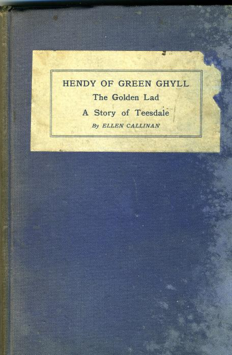 DUSTED OFF: The long lost novel printed by the Teesdale Mercury – Hendy of Green Ghyll, The Golden Lad, A Story of Teesdale